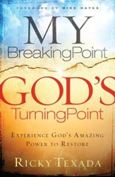 My Breaking Point, God's Turning Point: Experience God's Amazing Power to Restore - eBook