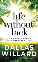 Life Without Lack: Living in the Fullness of Psalm 23 - unabridged audiobook on CD