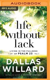 Life Without Lack: Living in the Fullness of Psalm 23 - unabridged audiobook on MP3-CD