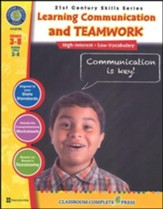 21st Century Skills: Learning  Communication & Teamwork, Grades 3-8+