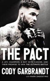 The Pact: A UFC Champion, a Boy with Cancer, and their Promise to Win the Ultimate Battle - unabridged audiobook on CD