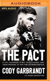 The Pact: A UFC Champion, a Boy with Cancer, and their Promise to Win the Ultimate Battle - unabridged audiobook on MP3-CD