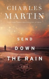 Send Down the Rain: New from the author of The Mountain Between Us and the New York Times bestseller Where the River Ends - unabridged audiobook on CD