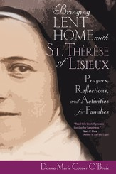 Bringing Lent Home with St. Therese of Lisieux: Prayers, Reflections, and Activities for Families - eBook