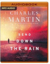 Send Down the Rain: New from the author of The Mountain Between Us and the New York Times bestseller Where the River Ends - unabridged audiobook on MP3-CD