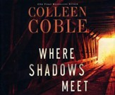 Where Shadows Meet: A Romantic Suspense Novel - unabridged audiobook on CD