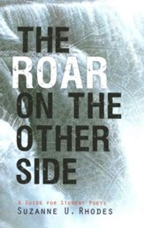 The Roar on the Other Side: A Guide for Student Poets