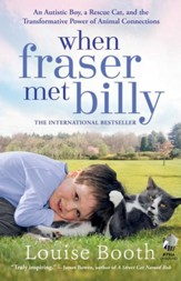 When Fraser Met Billy: The Rescue Cat That Transformed a Little Boy's Life - eBook