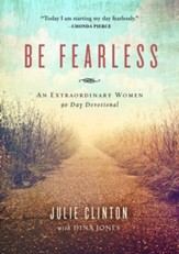 Be Fearless: An Extraordinary Women 90 Day Devotional