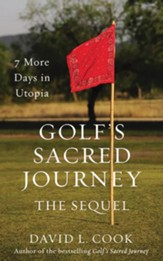 Golf's Sacred Journey, the Sequel: 7 More Days in Utopia - unabridged audiobook on CD