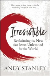 Irresistible: Reclaiming The New That Jesus Unleashed For The World- unabridged audiobook on MP3-CD