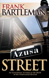 Azusa Street: An Eyewitness Account to the Birth of the Pentecostal Revival - eBook