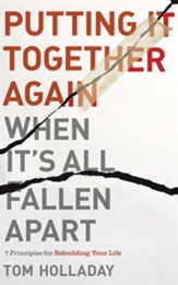 Putting It Together Again When It's All Fallen Apart: 7 Principles for Rebuilding Your Life - unabridged audiobook on CD