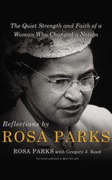 Reflections by Rosa Parks: The Quiet Strength and Faith of a Woman Who Changed a Nation - unabridged audiobook on CD