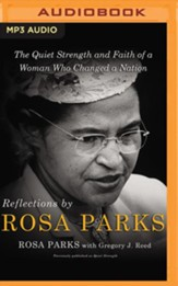 Reflections by Rosa Parks: The Quiet Strength and Faith of a Woman Who Changed a Nation - unabridged audiobook on MP3-CD