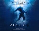 The Rescue: Seven People, Seven Amazing Stories - unabridged audiobook on CD