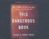 This Dangerous Book: How the Bible Has Shaped Our World and Why It Still Matters Today - unabridged audiobook on CD