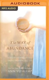 The Way of Abundance: A 60-Day Journey into a Deeply Meaningful Life - unabridged audiobook on MP3-CD
