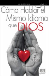 Como Hablar el Mismo Idioma que Dios Folleto (Speaking God's Language Pamphlet)