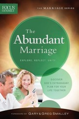 The Abundant Marriage (Focus on the Family Marriage Series) - eBook