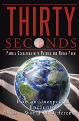 Thirty Seconds: How an Unexpected Encounter Made a World of Difference - eBook