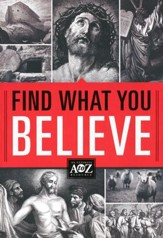 Find What You Believe: An A to Z Concordance & Dictionary of Important Biblical Themes