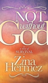Not Without God: A Story of Survival - eBook