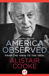 America Observed: From the 1940s to the 1980s - eBook