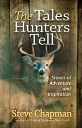 Tales Hunters Tell, The: Stories of Adventure and Inspiration - eBook