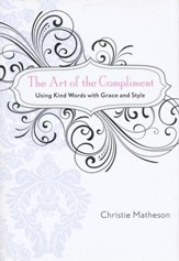The Art of the Compliment: Using Kind Words with Grace and Style