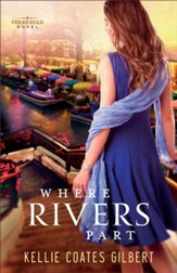 Where Rivers Part (Texas Gold Collection): A Texas Gold Novel - eBook