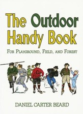 The Outdoor Handy Book For Playground, Field, and Forest