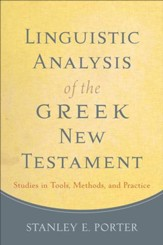 Linguistic Analysis of the Greek New Testament: Studies in Tools, Methods, and Practice - eBook