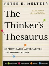 The Thinker's Thesaurus, Expanded 2nd Edition Sophisticated Alternatives to Common Words
