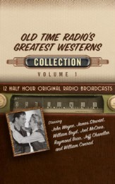 Old Time Radio's Greatest Westerns Collection, Volume 1 -12 Half-Hour Original Radio Broadcasts (OTR) on CD