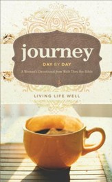 Journey Day by Day: Living Life Well--A Woman's Devotional from Walk Thru the Bible