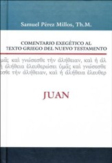 Comentario Exegetico al Texto Griego del Nuevo Testamento: Juan  (Exegetical Commentary on the Greek Text of NT: John)