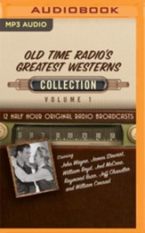 Old Time Radio's Greatest Westerns Collection, Volume 1 -12 Half-Hour Original Radio Broadcasts (OTR) on MP3-CD
