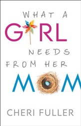 What a Girl Needs From Her Mom - eBook
