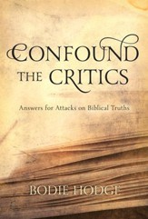 Confound the Critics: Answers for  Attacks on Biblical Truths - eBook