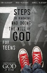 7 Steps to Knowing and Doing the Will of God: For Teens