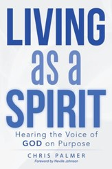 Living as a Spirit: Hearing the Voice of God on Purpose - eBook