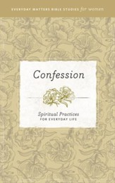 Confession: Spiritual Practices for Everyday Life eBook