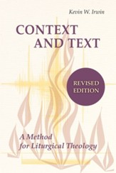 Context and Text: A Method for Liturgical Theology / Revised edition