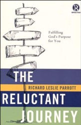 The Reluctant Journey: Fulfilling God'S Purpose For You - Slightly Imperfect
