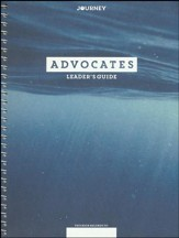 Journey: Advocates, Leader Guide (NKJV)