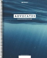 Journey: Advocates, Discussion Guide (NKJV)