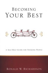 Becoming Your Best: A Self-Help Guide for Thinking People