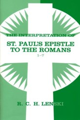 Interpretation of St. Paul's Epistle to the Romans 1-7, Vol 1
