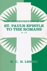 Interpretation of St. Paul's Epistle to the Romans 8-16, Vol 2